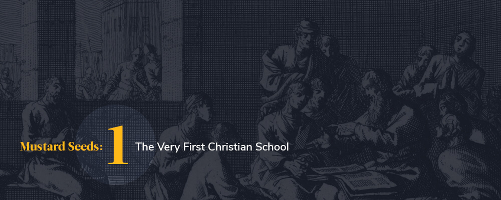Mustard Seeds #1: The Very First Christian School