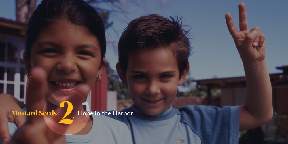 Mustard Seeds #2: Hope in the Harbor